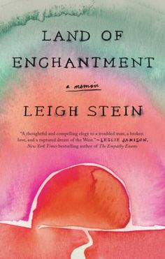 Land of Enchantment by Leigh Stein | PenguinRandomHouse.com  Amazing book I had to share from Penguin Random House