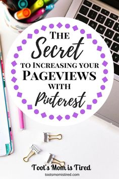 The Secret to Increase Your Pageviews with Pinterest | blogging tips, how to get more blog traffic, tailwind, blogger, make money blogging