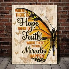 Butterfly Where There Is Hope There Is Faith Poster No Frame/ Framed Canvas Framed Canvas Cool Presents, Presents For Dad, Canvas Wall Decor, Canvas Frame, Miracles Happen, Beautiful Butterflies, Wrapped Canvas, Art Pieces, Gallery Wall