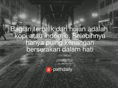 Quotes Coffee Funny Fun 34 Ideas For 2019 Quotes Rindu, Rain Quotes, Quotes Lucu, Quotes Galau, Smile Quotes, Funny Quotes, Food Quotes, Qoutes, Happy People Quotes