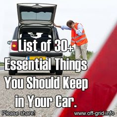 List Of 30 Essential Things You Should Keep in Your Car - I keep meaning to do this, and should soon just because you never know.