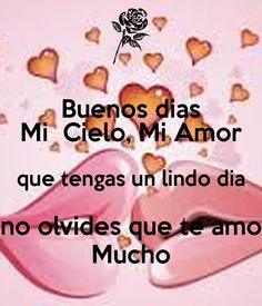 Buenos-Dias sweet words, colo colo, i love you, feelings, love Morning Love Quotes, I Love You, My Love, Teacher Quotes, Quotes For Students, Sweet Words, Spanish Quotes, Cookies Et Biscuits, Education Quotes