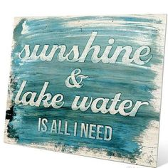 Building A House Discover Highland Dunes Sunshine & Lake Water Is All I Need Textual Art Plaque Size: H x W x D Lake House Signs, Lake Signs, Beach Signs, Cottage Signs, Lake Quotes, Condo, Lake Decor, Lake Art, Water Walls