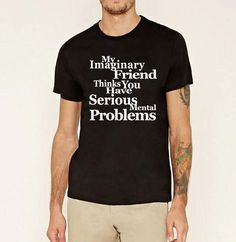 40f832bc Brother My Imaginary Friend Men Fitne Mma t-Shirt Think You Have Eriou  Mental Problem Funny hip-hop Clothing