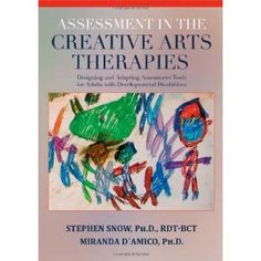 Assessment in the Creative Arts Therapies: Designing and Adapting Assessment Tools for Adults With Develepmental Disabilities
