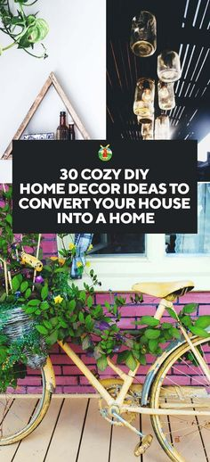 30 Cozy DIY Home Decor Ideas to Convert Your House Into a Home