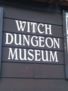Witch Dungeon Museum in Salem, MA