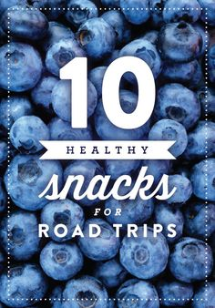 Here are some healthy snacks for your next road trip!