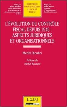 L'évolution du contrôle fiscal depuis 1945 : aspects juridiques et organisationnels