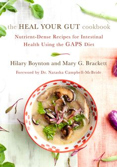 What do illnesses like autism, ADHD, celiac disease, and allergies  have in common? Simple: They can all be linked to the microorganisms in your gut. Be good to your gut with these nourishing, family-friendly recipe from The Heal Your Gut Cookbook- Chelsea Green