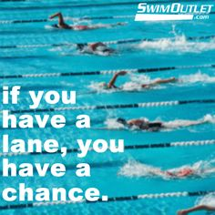if you have a lane, you have a chance. #swim #swimming #motivation #inspiration