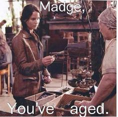 madge, you've aged!!! lol #hungergames