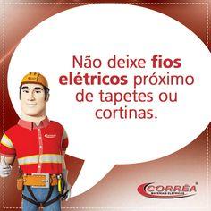 Não deixe fios elétricos próximos a tapetes ou cortinas, pois os fios aquecem e podem provocar um incêndio!