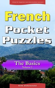 French Pocket Puzzles - The Basics - Volume 1: A collecti... https://www.amazon.com/dp/153281996X/ref=cm_sw_r_pi_dp_x_row.xbMMTR0A0