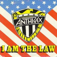I Am The Law (Single) (Anthrax)