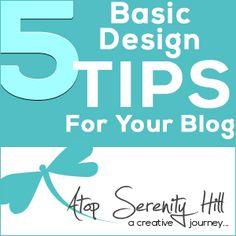 5 basic design tips to rock your blog! • AtopSerenityHill.com #blogging #design