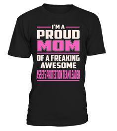 Assets Protection Team Leader Proud MOM Job Title T-Shirt #AssetsProtectionTeamLeader