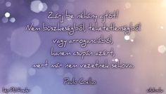 Coelho idézete életünk nyitott ajtóiról.