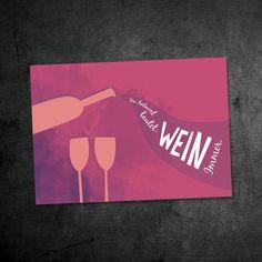 Eine von vielen wunderbaren Postkarten. Die Antwort ist Wein. Immer! Delicard * chatlab