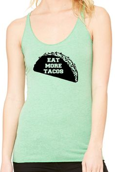 Eat More Tacos Ladies Tank