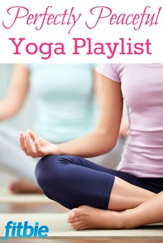 "The ultimate yoga playlist that'll help you find your zen. All together, now: ""Ommmm ..."" 
