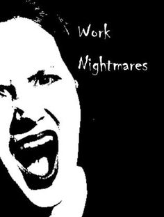 What Do Work #Nightmares Tell Us