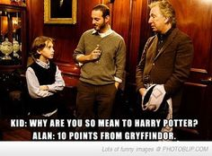 I love Alan Rickman.... I wonder if that reply is just second nature to him?