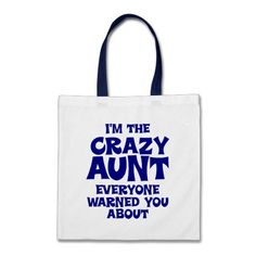 Funny Crazy Aunt Bag  Click on photo to purchase. Check out all current coupon offers and save! http://www.zazzle.com/coupons?rf=238785193994622463&tc=pin