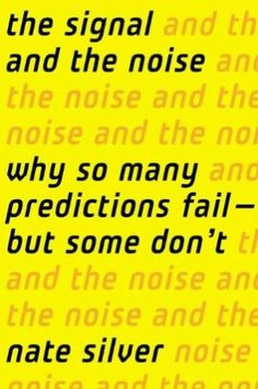 11. The Signal and the Noise: Why So Many Predictions Fail — But Some Don't, by Nate Silver    As ambitious as it is digestible, and written in an easy, conversational style, The Signal and the Noise explores the ins and outs of predicting outcomes not just in politics, poker, and sports as well as the stock market, the economy, the 2008 financial meltdown, weather forecasting, earthquakes, epidemic disease, chess, climate change, and terrorism.