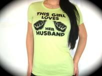 """Utopia Apparel """"THIS GIRL LOVES HER HUSBAND"""" Perfect Fit Tee In Lime"""