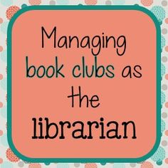 How I have book clubs as the librarian at my K-6 elementary school.