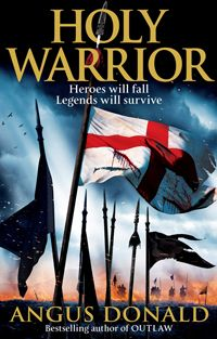 Holy Warrior, by Angus Donald, UK paperback
