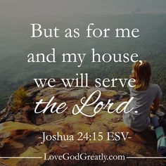 Memory Verse Week 3- But as for me and my house,we will serve the Lord.-joshua 24:15 ESV #MadeforCommunity lovegodgreatly.com