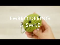 Tutorial: Embroidering a Smile