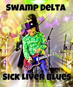 #swampdelta #crazyhead #gayebykersonacid #sickliverblues