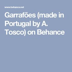Garrafões (made in Portugal by A. Tosco) on Behance