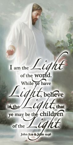 """I am the Light of the World"" John 8:12 & John 12:36 LDS Quote; Painting by Joseph F Brickey"
