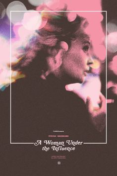 John Cassavetes's A Woman Under the Influence (1974) with Gena Rowlands. Poster by Adam Juresko.