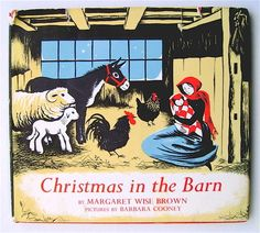 Christmas in the Barn, written by Margaret Wise Brown, illustrated by Barbara Cooney