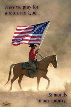 American Cowboy and our great American flag. May we pray for a return to God and morals in this country. Pray For America, I Love America, God Bless America, America America, American Pride, American Flag, American Country, American History, Native American
