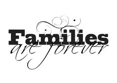 Families Are Forever (Black and White Versions)