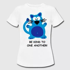 Be kind to one another Statement Shirt Cat - Women's T-Shirt