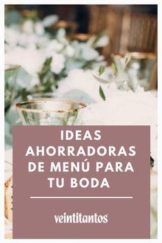 Tu presupuesto estará a salvo con estas ideas. Food, Weddings, Meals