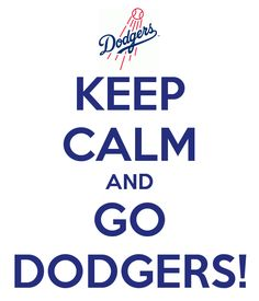 'KEEP CALM AND GO DODGERS!' Poster