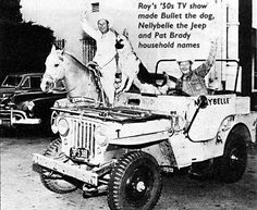 """""""Roy Rogers TV show made Bullet the dog, Nellybelle the jeep and Pat Brady household names"""" Old Jeep, Jeep Tj, Jeep Wrangler Rubicon, Jeep Willys, Rogers Tv, Roy Rogers, Jeep Pickup, Lone Ranger, Happy Trails"""