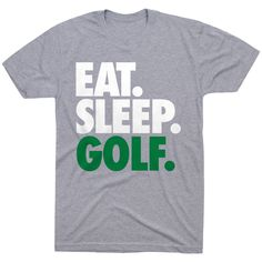 582fdda42 Golf Short Sleeve T-Shirt - Eat. Sleep. Golf. | Gray, Unisex, S | Golf  Apparel. Golf T ShirtsEat ...