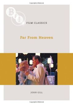 Far From Heaven (BFI Film Classics) by John Gill http://www.amazon.co.uk/dp/1844572870/ref=cm_sw_r_pi_dp_D6Nhwb19W1688
