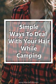 7 Easy Camping Hair Tips Camping Hairstyles, Diy Hairstyles, Hair Tips, Hair Hacks, Big Hair, Your Hair, Natural Hair Care, Natural Hair Styles, Hair Care Recipes