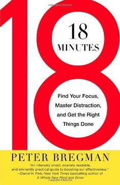 18 Minutes: Find Your Focus, Master Distraction, and Get the Right Things Done by Peter Bregman, http://www.amazon.com/dp/0446583405/ref=cm_sw_r_pi_dp_rIsQqb09T8VNS