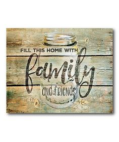 Look what I found on #zulily! 'Fill This Home With Family And Friends' Wrapped Canvas #zulilyfinds